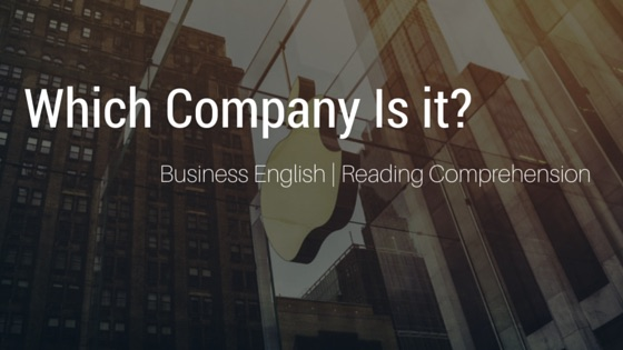 Business English | Reading Comprehension | Which Company is it?