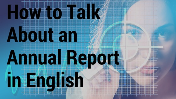 How to Talk About an Annual Report in English