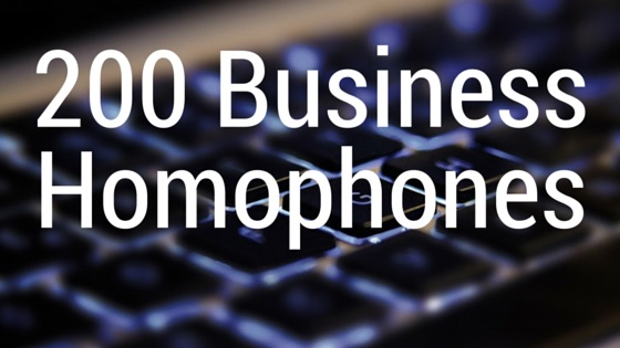 200 Of The Most Common Business Homophones