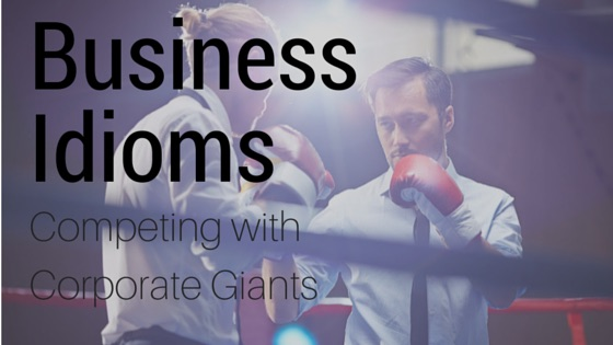 Using Business Idioms: Office Dialogue, Competing with Corporate Giants