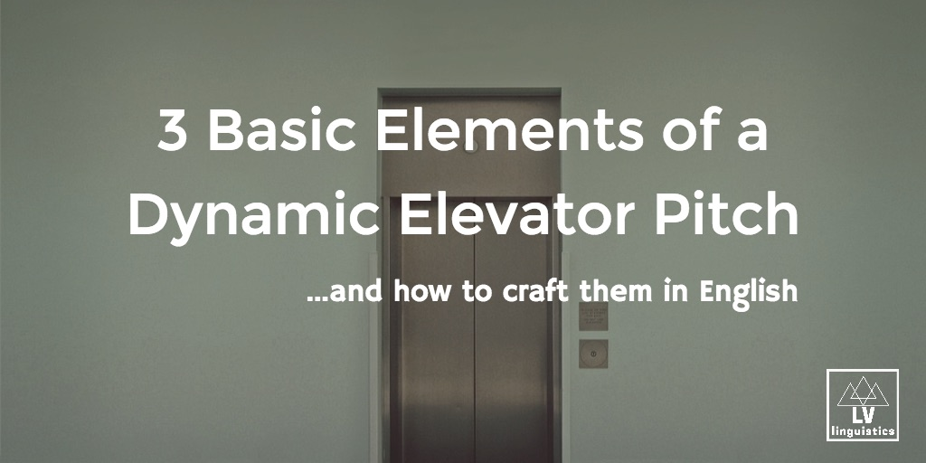3 Basic Elements of a Dynamic Elevator Pitch