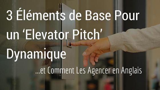 3 Éléments de Base Pour un 'Elevator Pitch' Dynamique