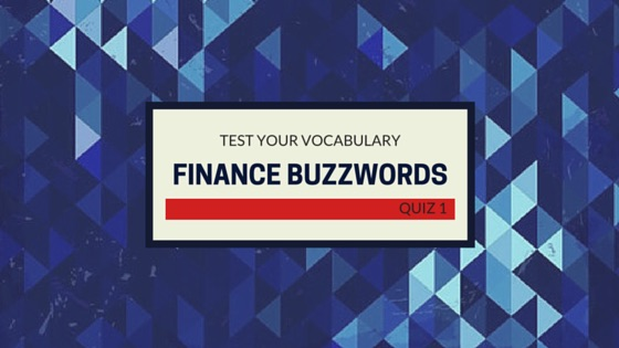 Finance Buzzwords | Quiz 1