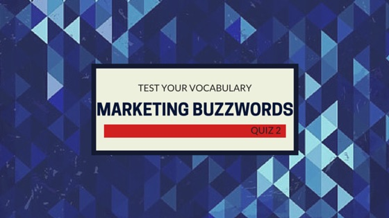 Marketing Buzzwords | Quiz 2