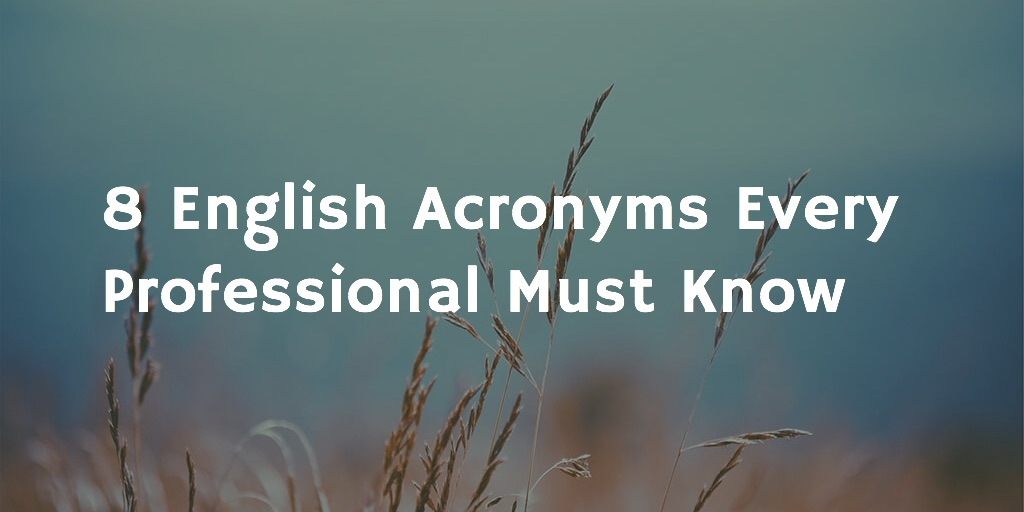 8 English Acronyms Every Business Professional Must Know