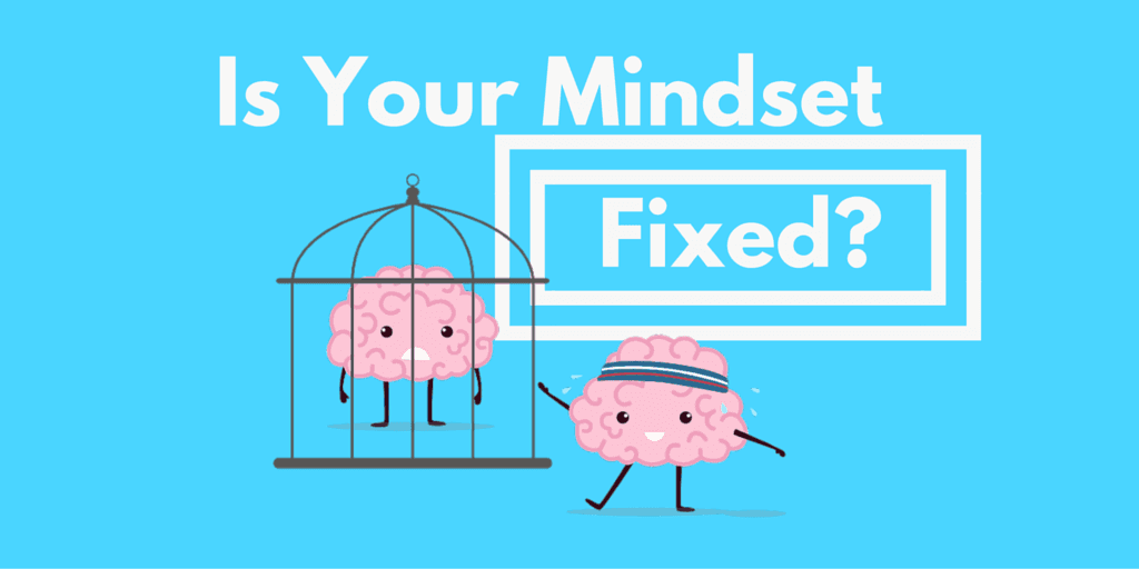 Do you have a fixed or a growth mindset?