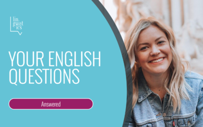 We're Answering your English Questions